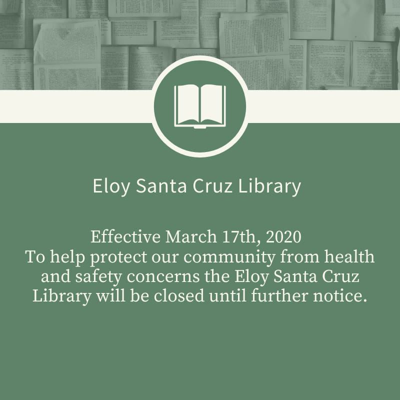 Eloy Santa Cruz Library closed flyer