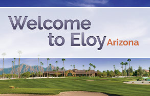 Welcome to Eloy Arizona